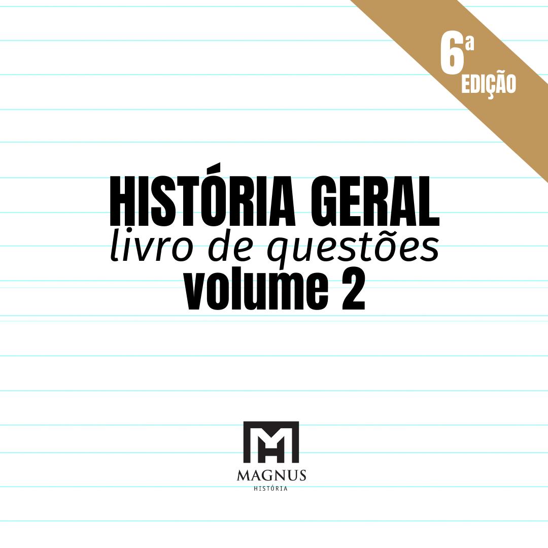 LIVRO HIST. GERAL [vol. 2] | 6ª edição | 2021